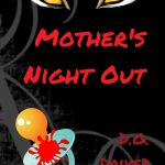 Mother's Night Out, by DG Driver