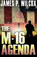 The M-16 Agenda, By James P. Wilcox