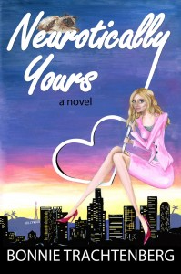 Neurotically Yours, By Bonnie Trachtenberg