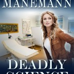 Deadly Science, by Amy Manemann