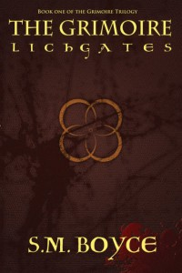 The Grimoire: Lichgates, By S. M. Boyce