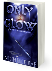 Only a Glow, By Nichelle Rae