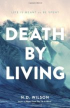 Death By Living, By ND Wilson