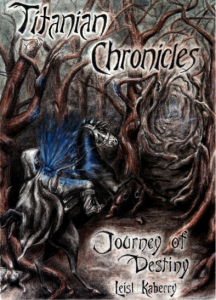Titanian Chronicles: Journey of Destiny, By Leisl Kaberry