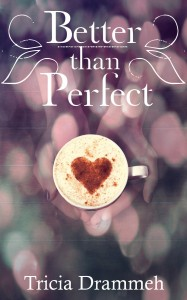 Betten than Perfect, by Tricia Drammeh