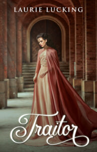 Traitor: Tales of the Mystics, Book Two, by Laurie Lucking