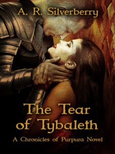 The Tear of Tybaleth, Fantasy Novel by A. R. Silverberry